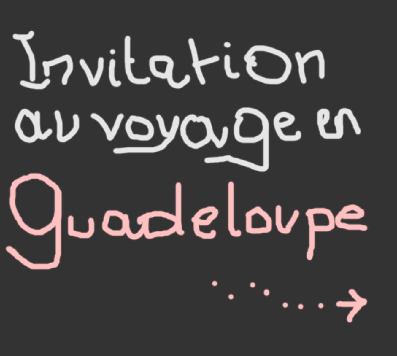 Invitation au voyage en Guadeloupe